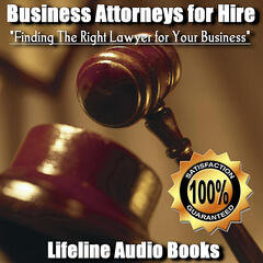 Business Attorneys for Hire - Finding The Right Lawyer for Your Business