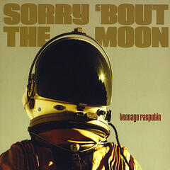 Sorry 'Bout the Moon