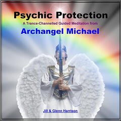 Psychic Protection (Archangel Michael Guided Meditation)