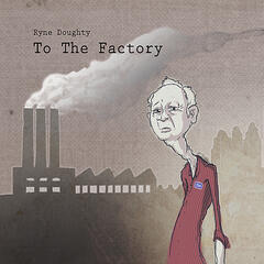 To the Factory