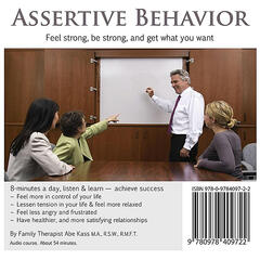 Assertive Behavior: Learn the Power of Being Assertiveness - Feel Strong, Be Strong, and Get What You Want