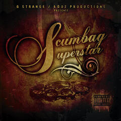 Q Strange Presents  Scumbag Superstar