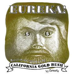 Eureka! (Music from and Inspired by the California Gold Rush)