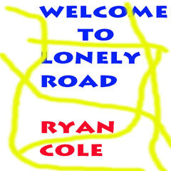 Welcome to Lonely Road