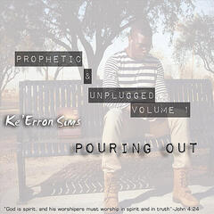 Prophetic & Unplugged, Vol. 1: Pouring Out