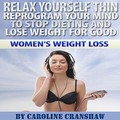 Relax Yourself Thin: Women's Weight Loss