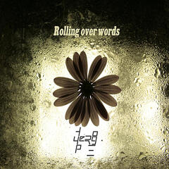 Rolling Over Words