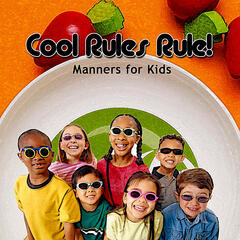 Cool Rules Rule:  Manners for Kids
