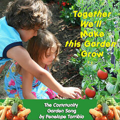 Together We'll Make Our Garden Grow: the Community Garden Song