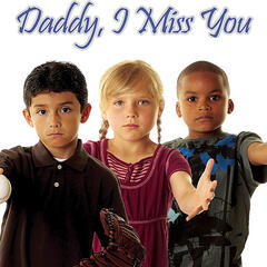 Daddy, I Miss You