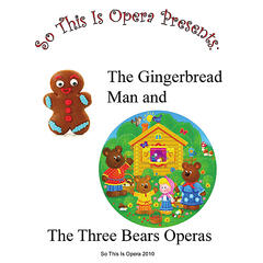 The Gingerbread Man and Three Bears Operas for Preschool