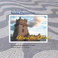Across the Ocean: The Music of Bandas Filarmonicas