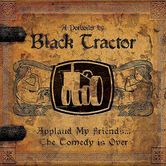 Applaud My Friends-The Comedy Is Over (A Potboiler By Black Tractor)