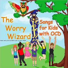 The Worry Wizard: Songs For Kids With OCD
