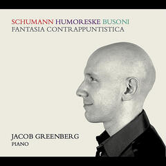 Jacob Greenberg: Schumann and Busoni