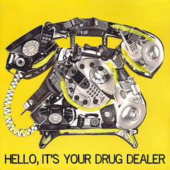 Hello, It's Your Drug Dealer