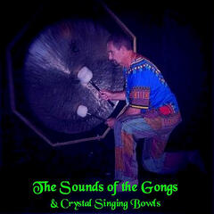 Sounds of the Gongs & Crystal Singing Bowls