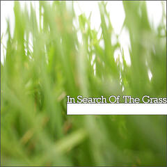 In Search of the Grass