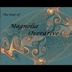 The Best of Magnolia Overdrive