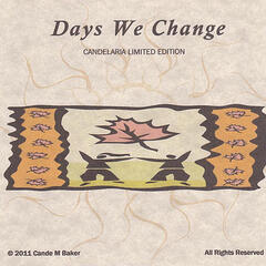 Days We Change (Candelaria Limited Edition)