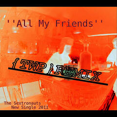 All My Friends (TWP Remix)