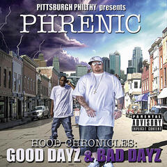 Hood Chronicles Good Dayz Bad Dayz (Pittsburgh Philthy Presents)