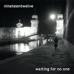 Waiting for No One