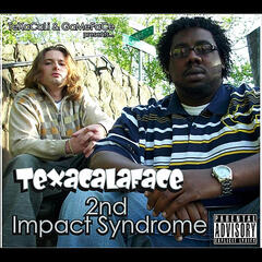 2nd Impact Syndrome (Texacali & Game Face Presents )