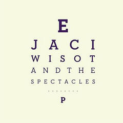 Jaci Wisot & The Spectacles - EP
