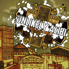 Unlikely Alibi: Live at the Mill