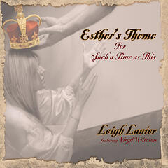 Esther's Theme - For Such A Time As This (feat. Virgil Williams)