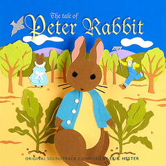 The Tale of Peter Rabbit - Original Soundtrack