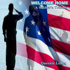 "Welcome Home, ""A Soldier's Tribute"""
