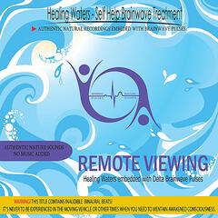 Remote Viewing - Healing Waters embedded with Delta Brainwave pulses (Binaural Beats)
