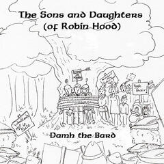 The Sons and Daughters (of Robin Hood)