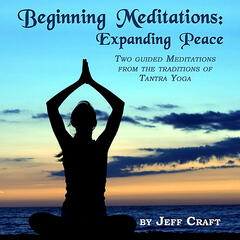 Beginning Meditations: Expanding Peace
