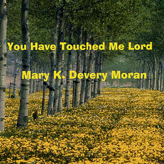 You Have Touched Me Lord - Single