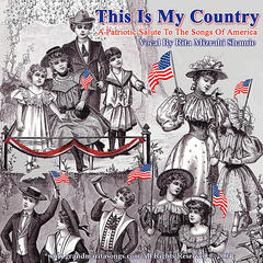 This Is My Country (A Patriotic Salute To The Songs of America)