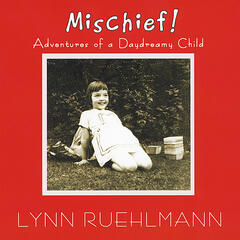 Mischief!  Adventures of A Daydreamy Child