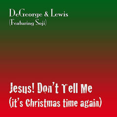 Jesus! Don't Tell Me (it's Christmas Time Again) [feat. Soji]