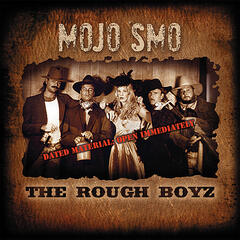 Mojo SMO and the Rough Boyz