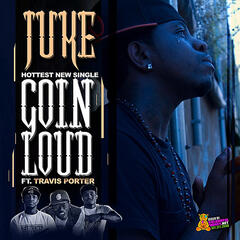Goin Loud (feat. Travis Porter)