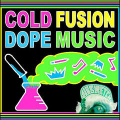 Cold Fusion Dope Music