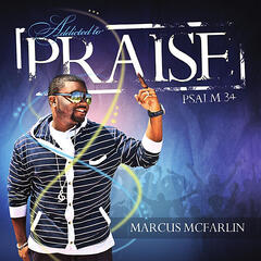 Addicted to Praise