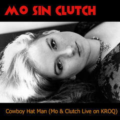 Cowboy Hat Man (Mo & Clutch Live On K.R.O.Q.)