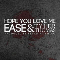 Hope You Love Me (feat. Tyler Thomas)