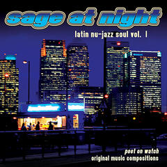 Sage At Night: Latin Nu Jazz Soul, Vol. 1