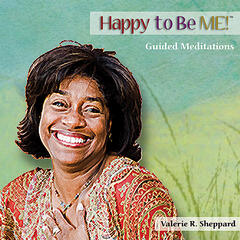 Happy to Be Me! (Guided Meditations)