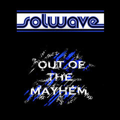 Out of the Mayhem