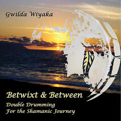 Betwixt & Between: Double Drumming for the Shamanic Journey